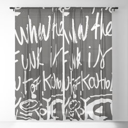 When the funk is out of Kontrol Street Art Black and white graffiti Sheer Curtain