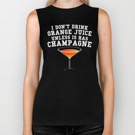 I Don't Drink Orange Juice Unless It Has Champagne Biker Tank
