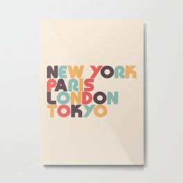 Retro New York Paris London Tokyo Typography Metal Print