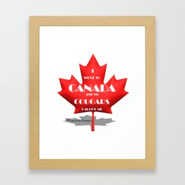 I went to Canada and no Cougars caught me #FinlaterTravels - Findlater Travel Collection Framed Art Print