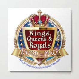 Kings, Queens & Royals United Metal Print