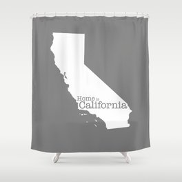 Home is California - state outline in gray Shower Curtain