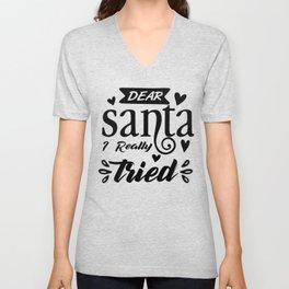 Dear Santa I Really Tried Funny Christmas Design Unisex V-Neck
