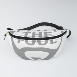 I Pity The Fool Fanny Pack