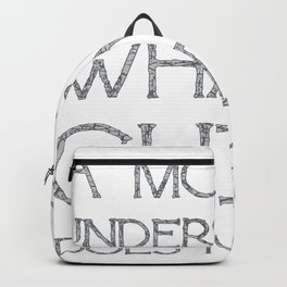 A Mother Understands What A Child Does Not Say Quote Backpack