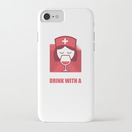 Safety first drink with a nurse iPhone Case