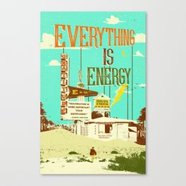 EVERYTHING IS ENERGY Canvas Print