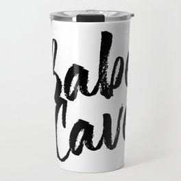 Babe Cave Bold Script Travel Mug