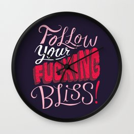 Follow Your Fucking Bliss. Wall Clock