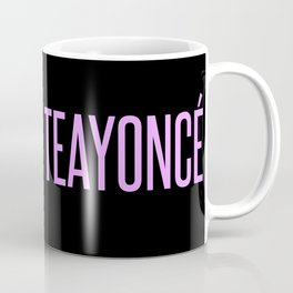 Teayonce Coffee Mug