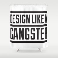 gangster Shower Curtains featuring Design like a Gangster by Liddell & Viernes