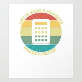 Life Is Good And Numbers Makes It Better Art Print