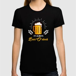 Its Always Beer O Clock T-shirt