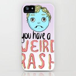 Weird Rash iPhone Case