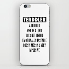 TERDDLER A TODDLER WHO IS TURD iPhone Skin