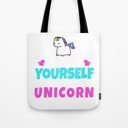Unicorn Always Be Yourself Magical Creatures Magic Fantasy Rainbow Fairytale Myth Horse Lovers Gift Tote Bag