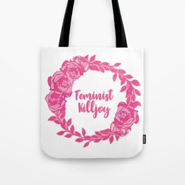 Feminist Killjoy with Beautiful Pink Florals Tote Bag