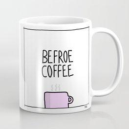 Befroe Coffee Coffee Mug