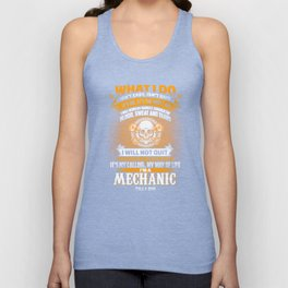 I'm A Mechanic Till I Die Funny Grease Monkey Unisex Tank Top