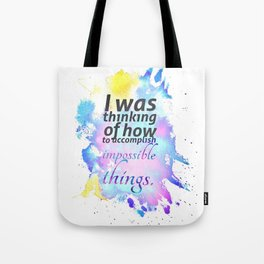 How to Accomplish Impossible Things Tote Bag