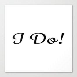 I Do! Canvas Print