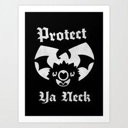 Protect Ya Neck Art Print