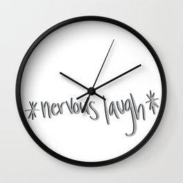 Nervous laugh... hahaha Wall Clock
