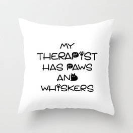 My Therapist Has Paws And Whiskers Throw Pillow