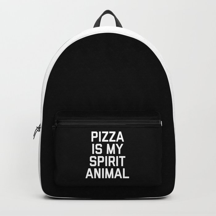 Pizza Spirit Animal Funny Quote Backpack