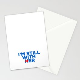 I'm Still With Her Stationery Cards