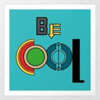 BE COOL (Blue) Art Print