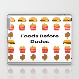 Foods Before Dudes Laptop & iPad Skin