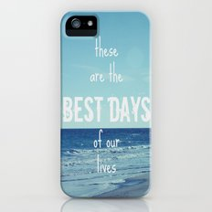 These Are the Best Days of Our Lives Slim Case iPhone (5, 5s)