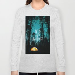 Lets Get In Tents Long Sleeve T-shirt