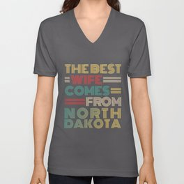 The Best Wife Comes From North Dakota , Best gifts for her, Gift Idea To My Wonderful Wife Unisex V-Neck