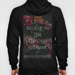"""I Still Believe In The Oxford Comma""  Hoody"