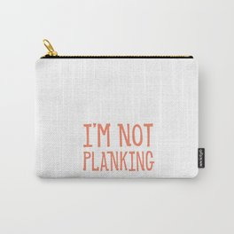 IF YOU CAN READ THIS I'M NOT PLANKING Carry-All Pouch