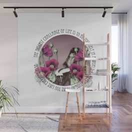 The Biggest Challange Of Life Is To Be Yourself Wall Mural