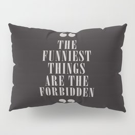 Mark Twain Quote on the funniest things in life, typography, illustration, for laughing, happy life Pillow Sham