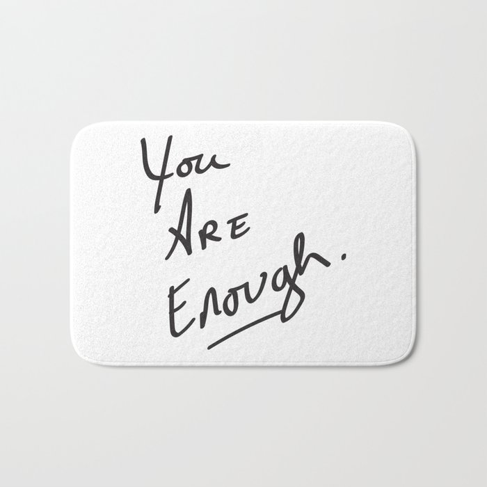 You are enough. Badematte