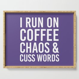 I Run On Coffee, Chaos & Cuss Words (Ultra Violet) Serving Tray