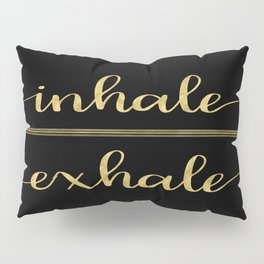 Inhale Greatness Pillow Sham