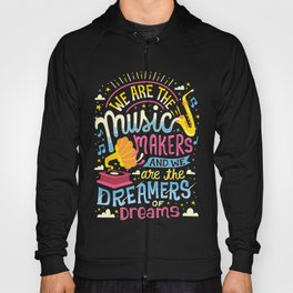 Music Makers and Dreamers Hoody