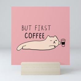 But first coffee Mini Art Print