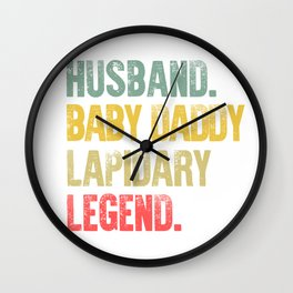 Funny Men Vintage T Shirt Husband Baby Daddy Lapidary Legend Wall Clock