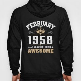 February 1958 60 years of being awesome Hoody