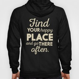 Be happy, wanderlust, find your happy place, travel, explore, go on an adventure, world is my home Hoody