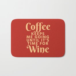 Coffee Keeps Me Going Until It's Time For Wine (Crimson) Bath Mat