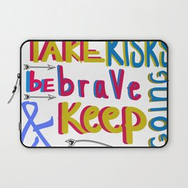 take risk and be brave Laptop Sleeve