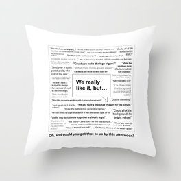Sh*t Clients Say Throw Pillow